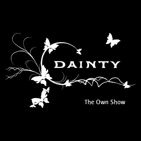 DAINTY The Own Show